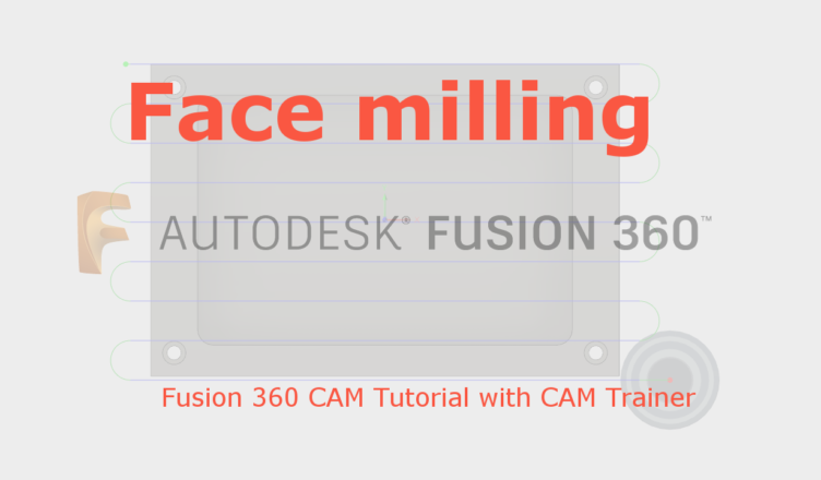 Fusion 360 Face milling - CAD/CAM Lessons
