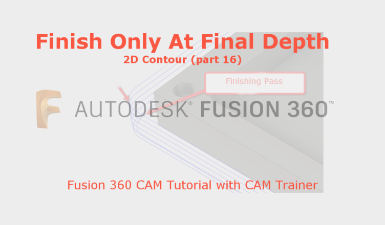 fusion 360 finish only at final depth