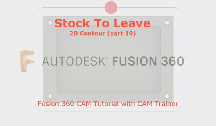 Stock to Leave - Fusion 360 Training