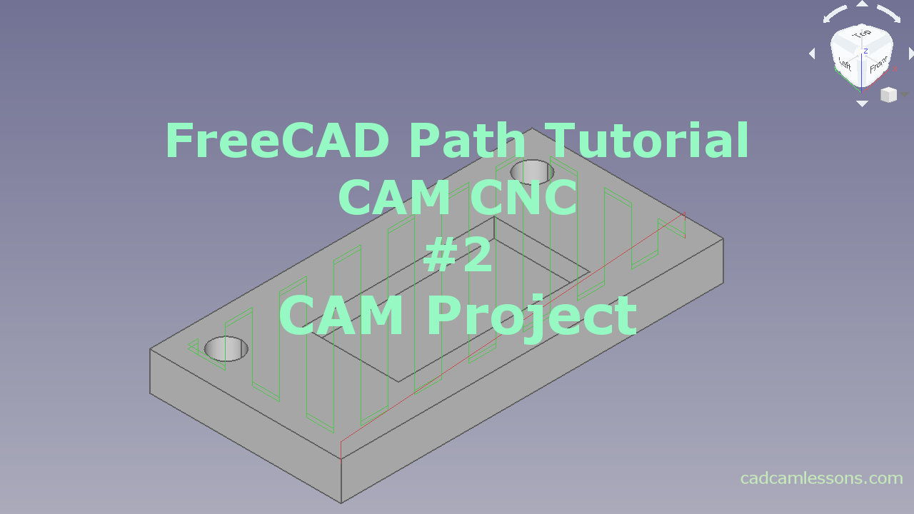CAM Project FreeCAD Path Workbench Tutorial